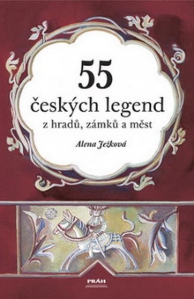 55 českých legend z hradů, zámků a měst